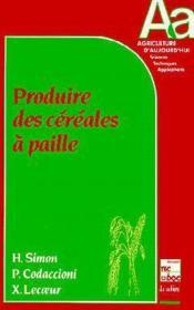 Produire des cereales a paille (collection agriculture d'aujourd'hui) - Couverture - Format classique