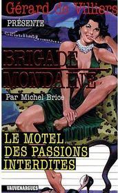 Brigade mondaine t.299 ; le motel des passions interdites - Couverture - Format classique