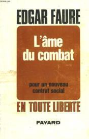 L'Ame Du Combat. Pour Un Nouveau Contrat Social. - Couverture - Format classique