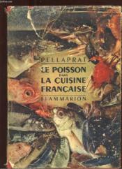 Le Poisson Dans La Cuisine Francaise. 520 Recettes. 80 Gravures En Noir. 8 Hors Texte En Couleurs - Couverture - Format classique