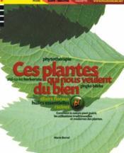 Ces Plantes Qui Nous Veulent Du Bien - Couverture - Format classique