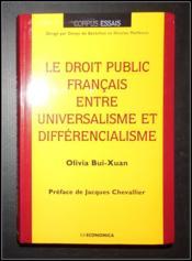 Le droit public francais entre universalisme et differencialisme - Couverture - Format classique