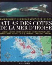 Atlas des cotes de la mer d'iroise(rade de brest, baie de douar - Couverture - Format classique