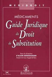 Medicaments ; Guide Juridique De La Substitution - Intérieur - Format classique