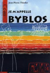 Je M'Appelle Byblos - Couverture - Format classique