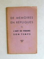 De mémoires en répliques ou l'art de perdre son temps. [ Livre dédicacé par l'auteur ] - Couverture - Format classique