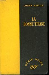 La Bonne Tisane. Collection : Serie Noire Sans Jaquette N° 285 - Couverture - Format classique