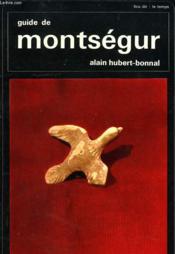 Guide De Montsegur. La Peyregade, Morenci, Roquefxade, Les Monts D'Olmes. - Couverture - Format classique