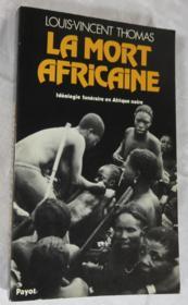 La mort africaine. Idéologie funéraire en Afrique noire. - Couverture - Format classique