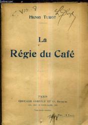 Le Regie Du Cafe. - Couverture - Format classique