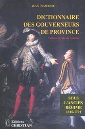 Dictionnaire des gouverneurs de province ; sous l'ancien régime 1315-1791 - Intérieur - Format classique