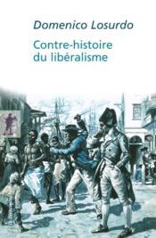 Contre-histoire du libéralisme - Couverture - Format classique