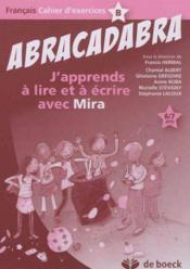 Abracadabra - j'apprends a lire et a ecrire avec mira cahier d'activites b - Couverture - Format classique