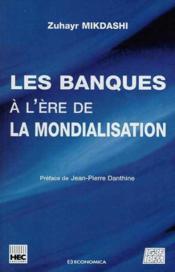 Les Banques A L'Ere De La Mondialisation - Couverture - Format classique