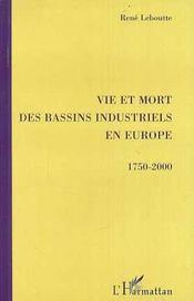 Vie Et Mort Des Bassins Industriels En Europe, 1750-2000 - Intérieur - Format classique