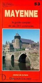 Mayenne ; le guide complet de ses 261 communes - Couverture - Format classique