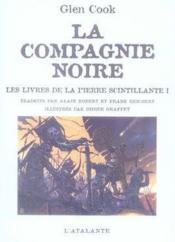 La compagnie noire; les livres de la pierre scintillante t.1 - Couverture - Format classique