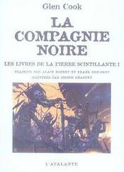 La compagnie noire; les livres de la pierre scintillante t.1 - Intérieur - Format classique