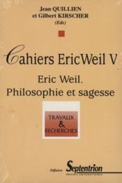Eric weil. philosophie et sagesse. cahiers eric weil v - Couverture - Format classique