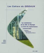 LES CAHIERS DU GRIDAUH N.6 ; la ville en Europe ; le droit des implantations commerciales - Couverture - Format classique