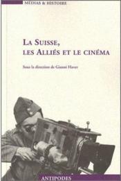La Suisse, les alliés et le cinéma - Couverture - Format classique