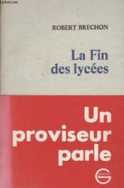 La Fin Des Lycees. - Couverture - Format classique