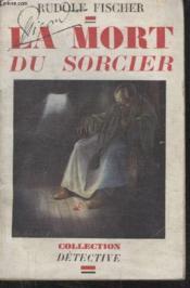 Collection Detective. La Mort Du Sorcier. - Couverture - Format classique