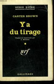 Y A Du Tirage. ( The Dream Is Deadly ). Collection : Serie Noire N° 642 - Couverture - Format classique