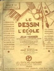 LE DESSIN A L'ECOLE. CAHIER N°12. COMPLEMENTAIRE, 2e ANNEE. COLLABORATEUR RENE BRESSON, PEINTRE GRAVEUR. - Couverture - Format classique