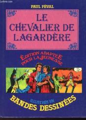 Le Chevalier De Lagardere - Illustre En Bande Dessinees - Couverture - Format classique