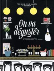 On va déguster ; un inventaire croustillant, de Auguste Escoffier... à la Carbonara - Couverture - Format classique