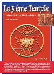 Le troisième temple ; suite du récit