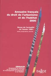 Annuaire francais du droit de l'urbanisme et de l'habitat n 4 - 2000 - 1ere ed. - Couverture - Format classique
