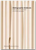 Bibliographie théâtrale ; outils pour la constitution d'un fonds spécialisé - Couverture - Format classique