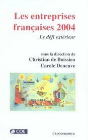 Les entreprises francaises 2004 ; le defi exterieur - Intérieur - Format classique