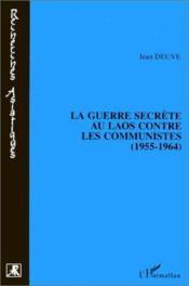 La guerre secrète au Laos contre les communistes - Couverture - Format classique