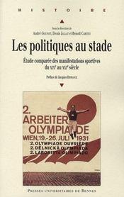 Les politiques au stade ; études comparées des manifestations sportives du XIX au XXI siècle - Intérieur - Format classique