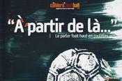 À partir de la... ; anthologie lexicale du football - Intérieur - Format classique