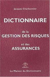 Dictionnaire de la gestion des risques et des assurances fr/angl+index angl/fr - Intérieur - Format classique