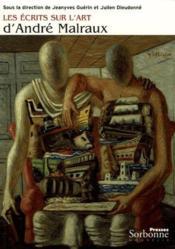 Les écrits sur l'art d'André Malraux - Couverture - Format classique
