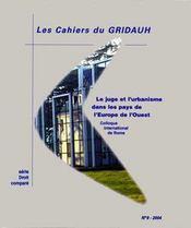 Les Cahiers Du Gridauh T.9 ; Le Juge Et L'Urbanisme Dans Les Pays De L'Europe De L'Ouest - Intérieur - Format classique