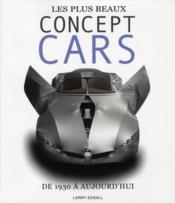 Les plus beaux concept cars ; de 1930 à aujourd'hui - Couverture - Format classique