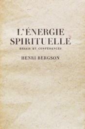 L'énergie spirituelle, essais et conférences - Couverture - Format classique