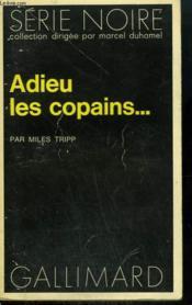 Adieu Les Copains ... . Collection : Serie Noire N° 1464 - Couverture - Format classique