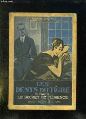 Les Dents Du Tigre. Deuxieme Partie: Le Secret De Florence. - Couverture - Format classique