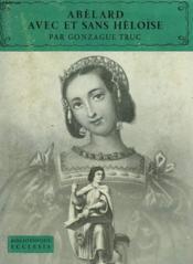 Abelard Avec Et Sans Heloise. Bibliotheque Ecclesia N° 20 - Couverture - Format classique