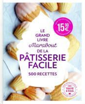 Le grand livre Marabout de la pâtisserie facile - Couverture - Format classique