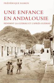 Une enfance en Andalousie pendant la guerre et l'après-guerre - Couverture - Format classique