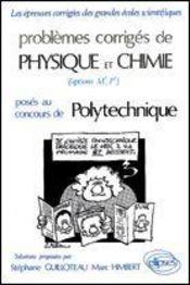 Problemes Corriges De Physique Chimie Polytechnique Tome 1 1974-1981 - Intérieur - Format classique