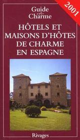Guide des hotels et maisons d'hotes de charme en espagne 2001 - Intérieur - Format classique